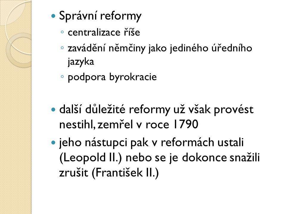 další důležité reformy už však provést nestihl, zemřel v roce 1790