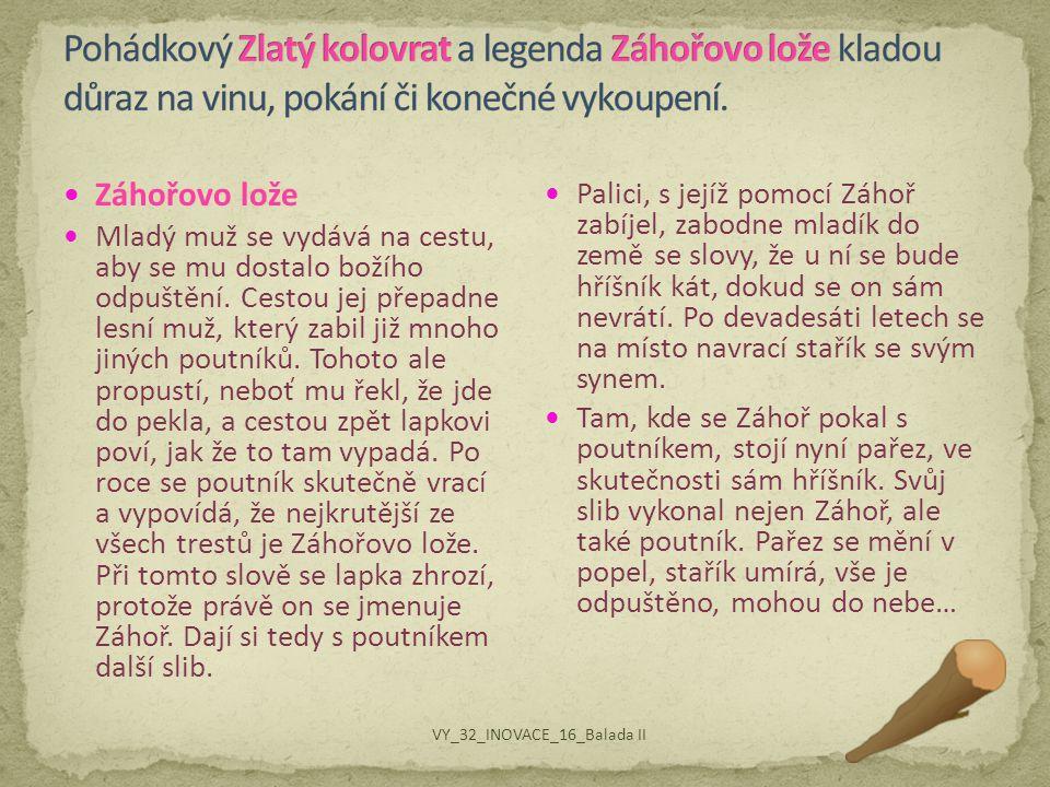 Pohádkový Zlatý kolovrat a legenda Záhořovo lože kladou důraz na vinu, pokání či konečné vykoupení.