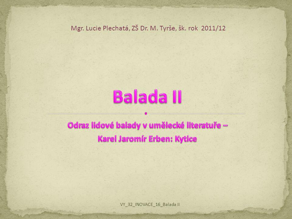 Balada II Odraz lidové balady v umělecké literatuře –