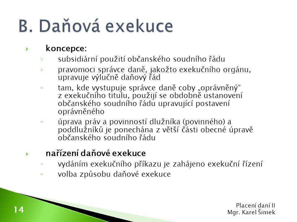 B. Daňová exekuce koncepce: nařízení daňové exekuce 14