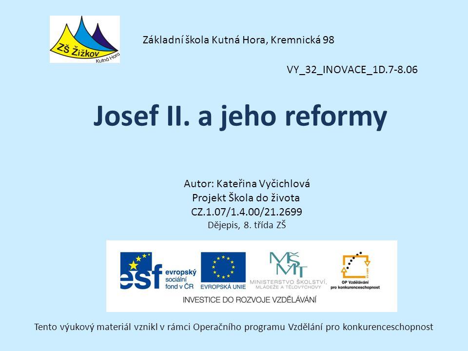 Josef II. a jeho reformy Základní škola Kutná Hora, Kremnická 98
