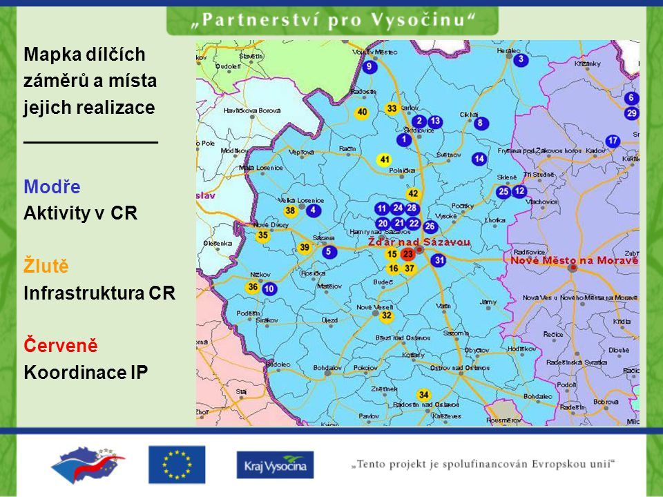 Mapka dílčích záměrů a místa. jejich realizace. _____________. Modře. Aktivity v CR. Žlutě. Infrastruktura CR.