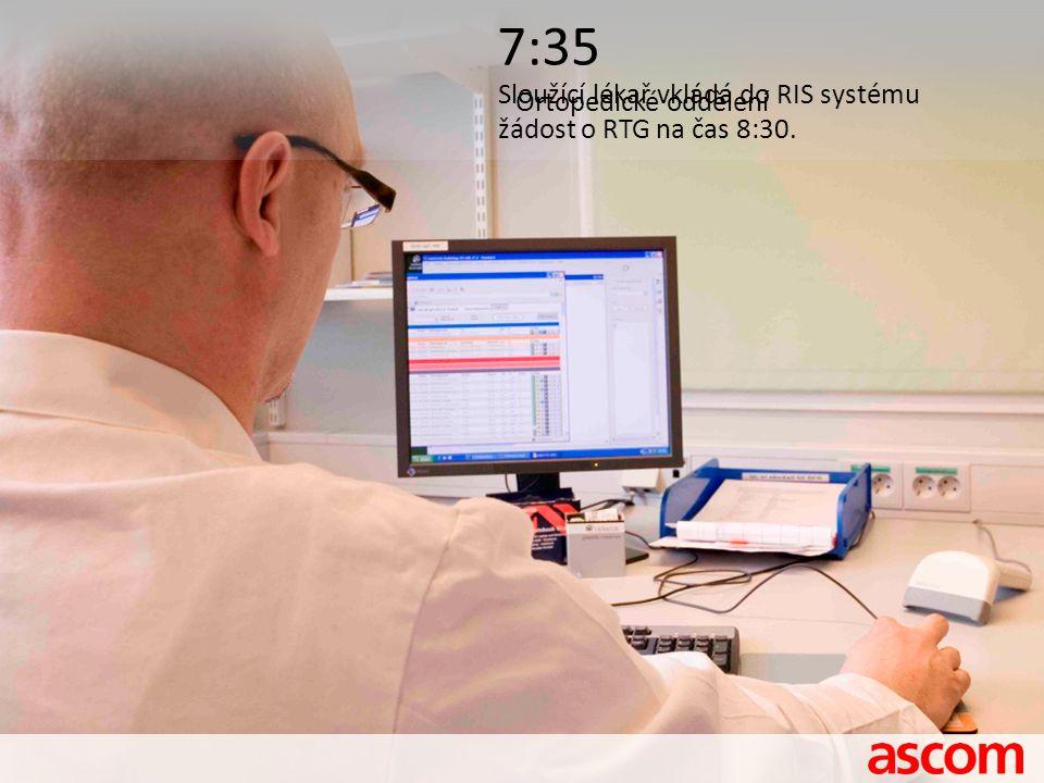 7:35 Sloužící lékař vkládá do RIS systému Ortopedické oddělení