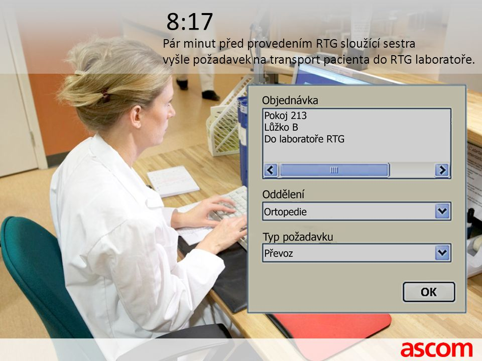 8:17 Pár minut před provedením RTG sloužící sestra