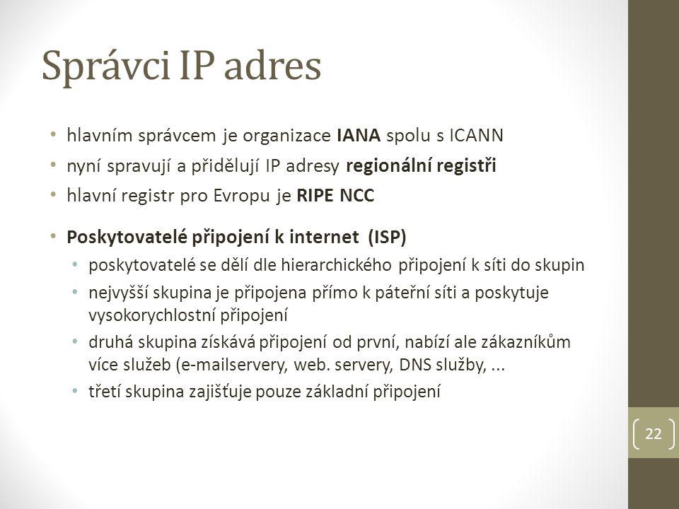 Správci IP adres hlavním správcem je organizace IANA spolu s ICANN