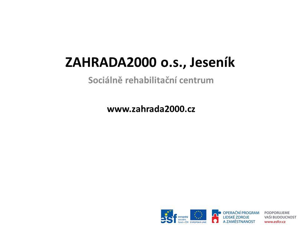 Sociálně rehabilitační centrum www.zahrada2000.cz