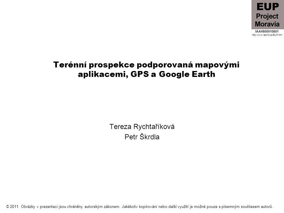 Terénní prospekce podporovaná mapovými aplikacemi, GPS a Google Earth