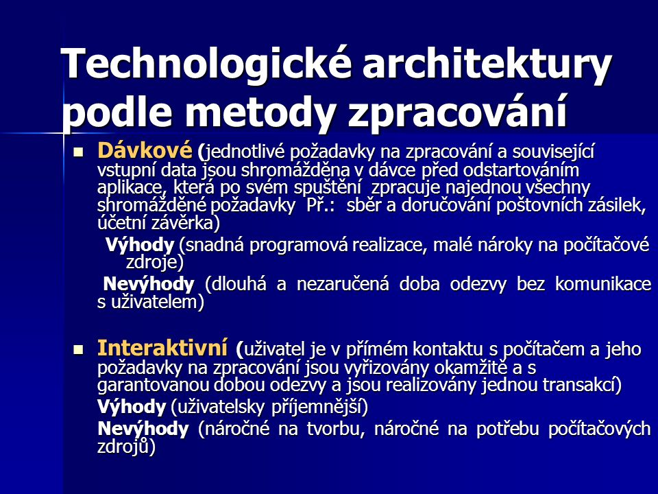 Technologické architektury podle metody zpracování