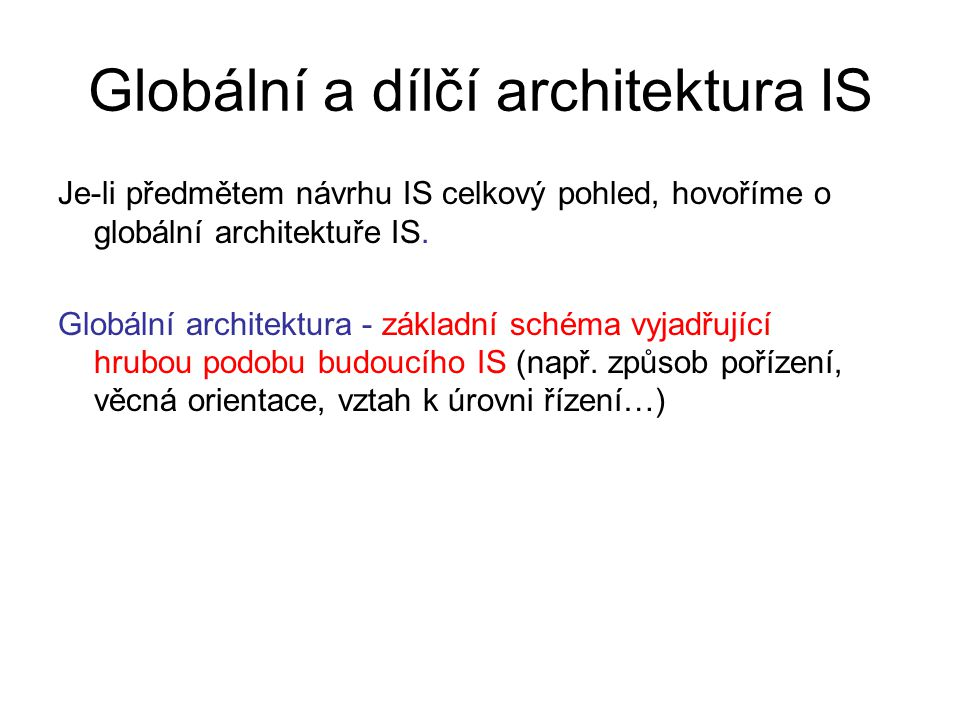 Globální a dílčí architektura IS