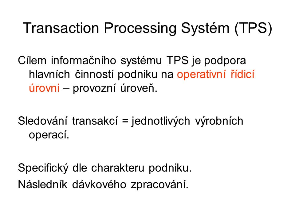 Transaction Processing Systém (TPS)