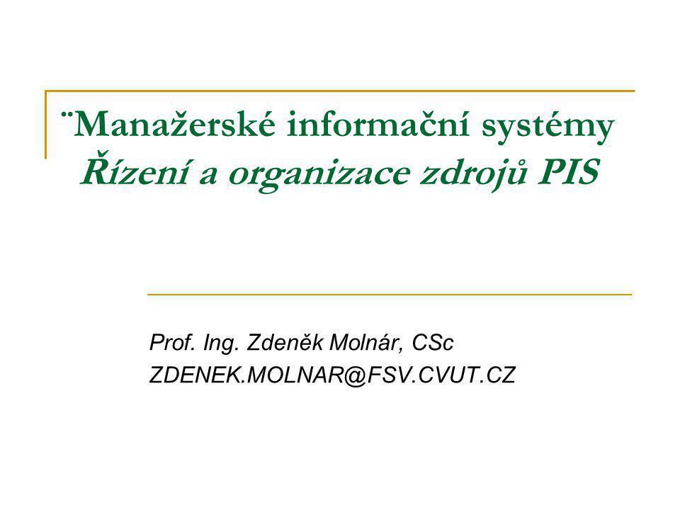 ¨Manažerské informační systémy Řízení a organizace zdrojů PIS