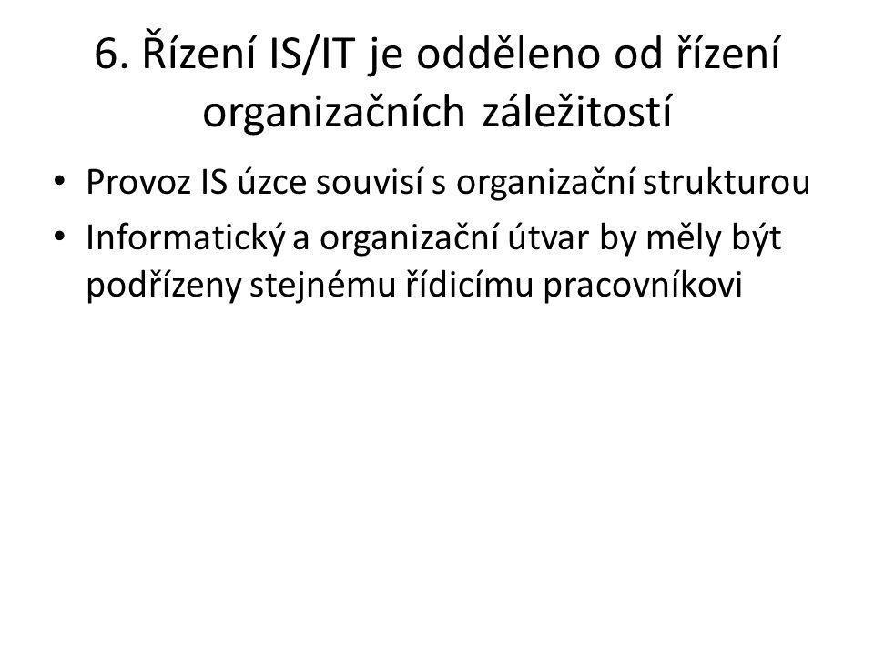 6. Řízení IS/IT je odděleno od řízení organizačních záležitostí