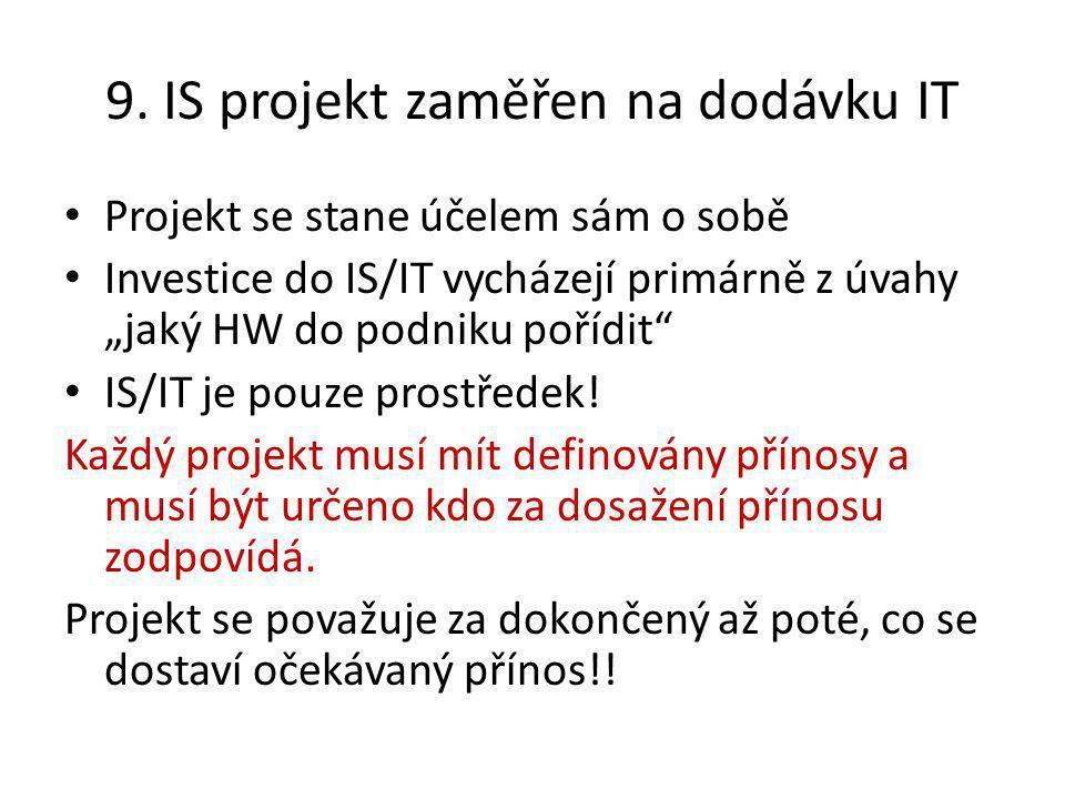 9. IS projekt zaměřen na dodávku IT