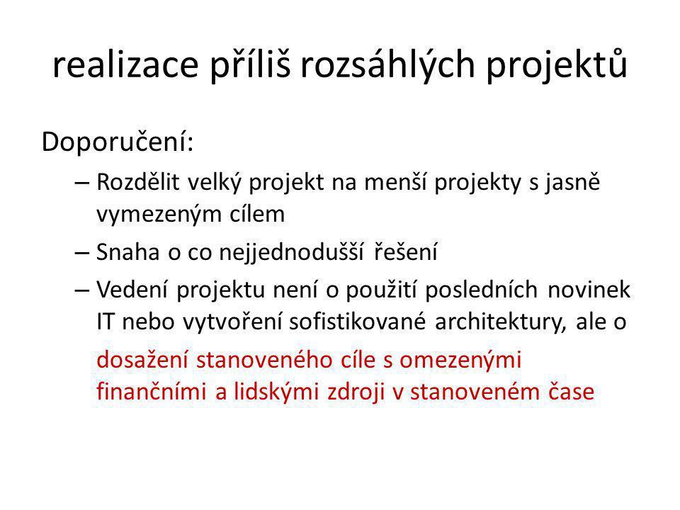 realizace příliš rozsáhlých projektů