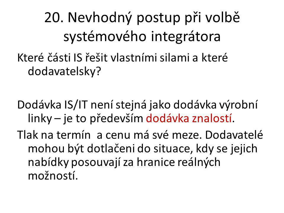 20. Nevhodný postup při volbě systémového integrátora