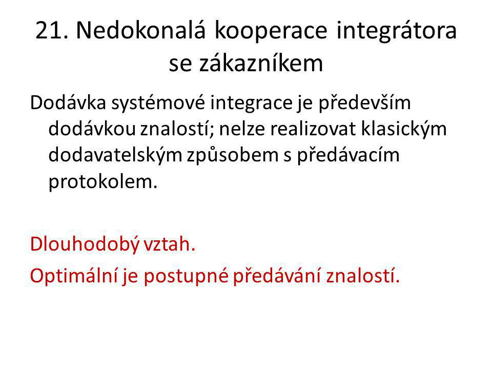 21. Nedokonalá kooperace integrátora se zákazníkem
