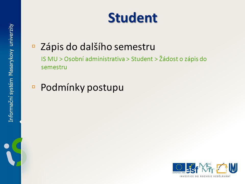 Student Zápis do dalšího semestru Podmínky postupu