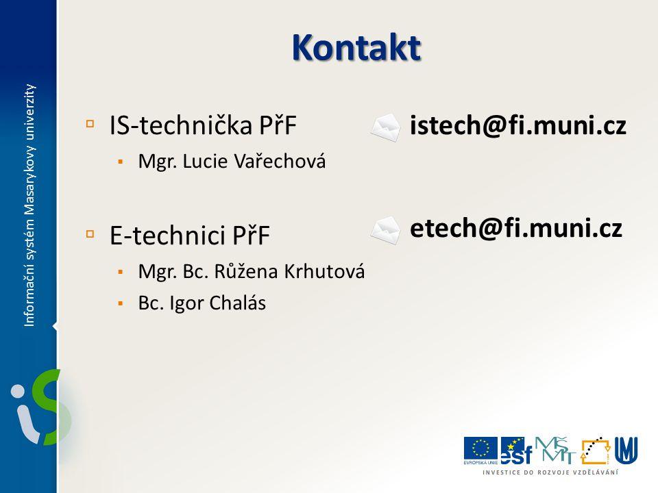 Kontakt IS-technička PřF E-technici PřF istech@fi.muni.cz