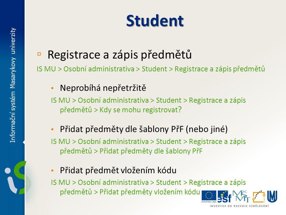 Student Registrace a zápis předmětů Neprobíhá nepřetržitě