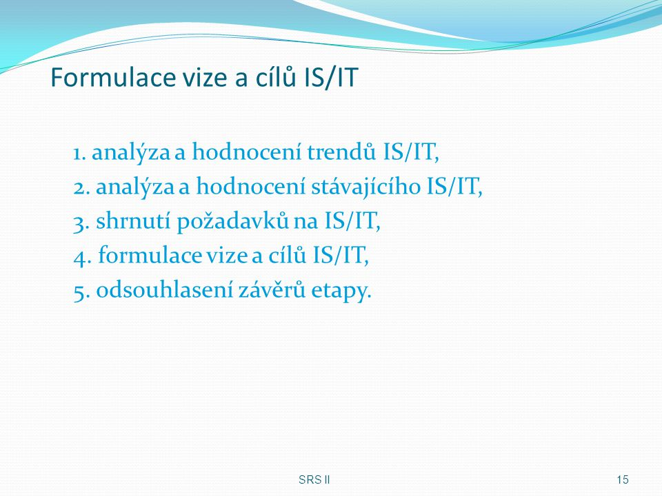 Formulace vize a cílů IS/IT