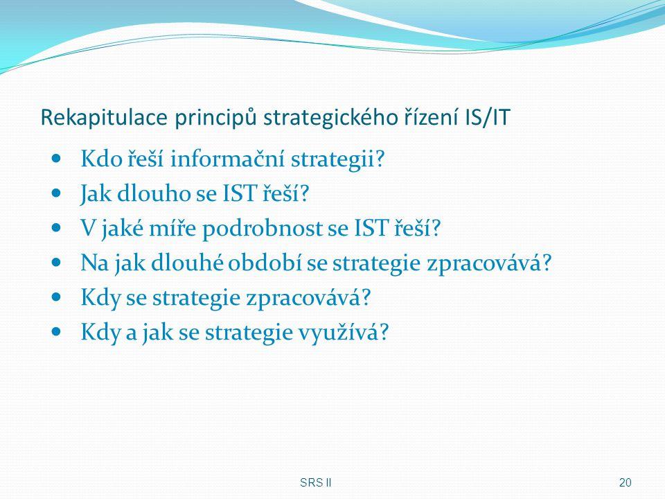 Rekapitulace principů strategického řízení IS/IT