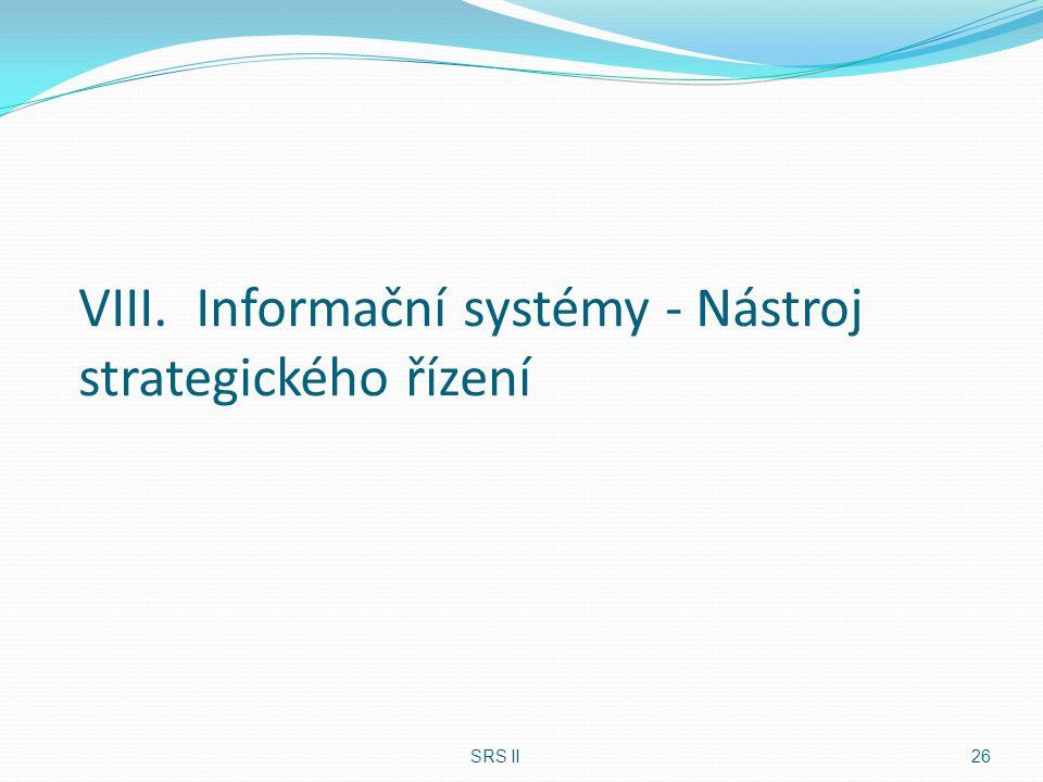 VIII. Informační systémy - Nástroj strategického řízení