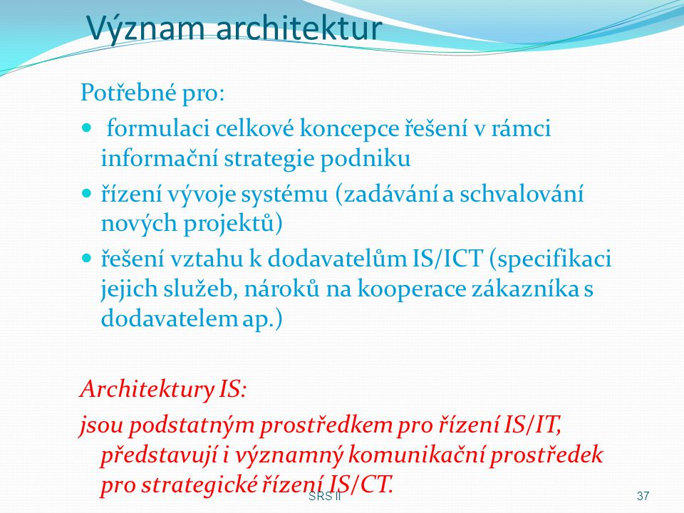 Význam architektur Potřebné pro: