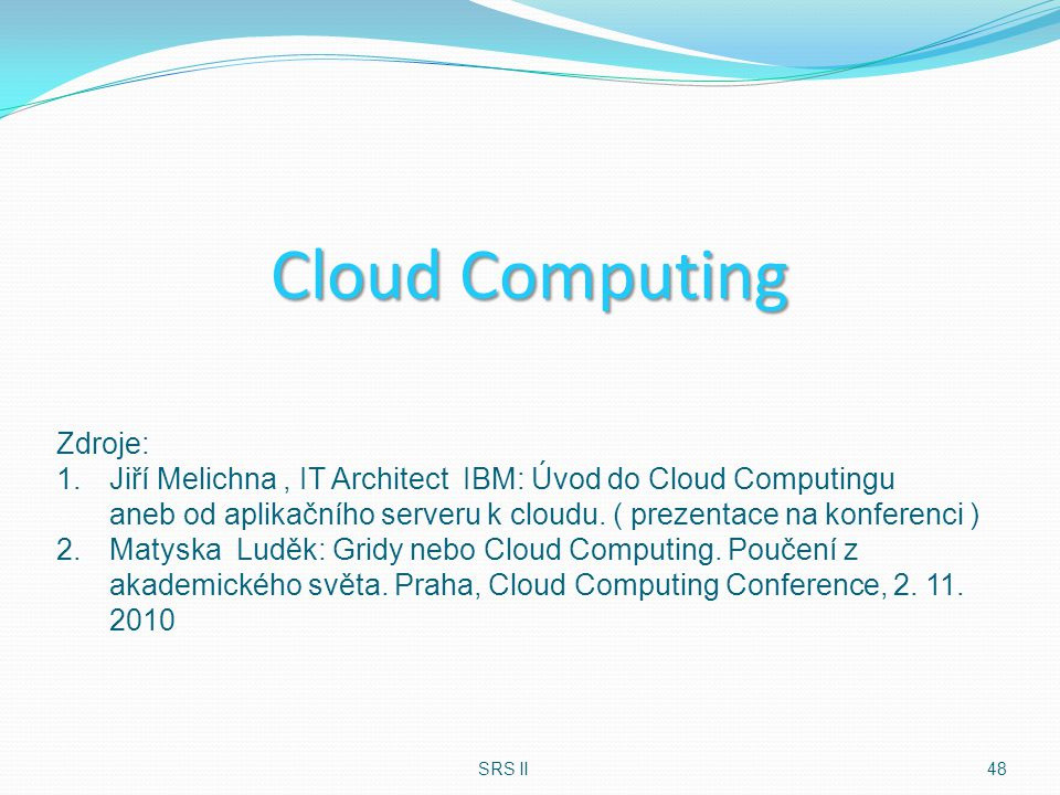 Cloud Computing Zdroje: