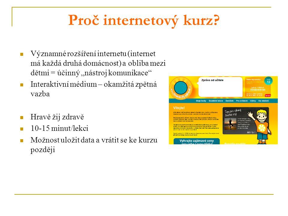 """Proč internetový kurz Významné rozšíření internetu (internet má každá druhá domácnost) a obliba mezi dětmi = účinný """"nástroj komunikace"""