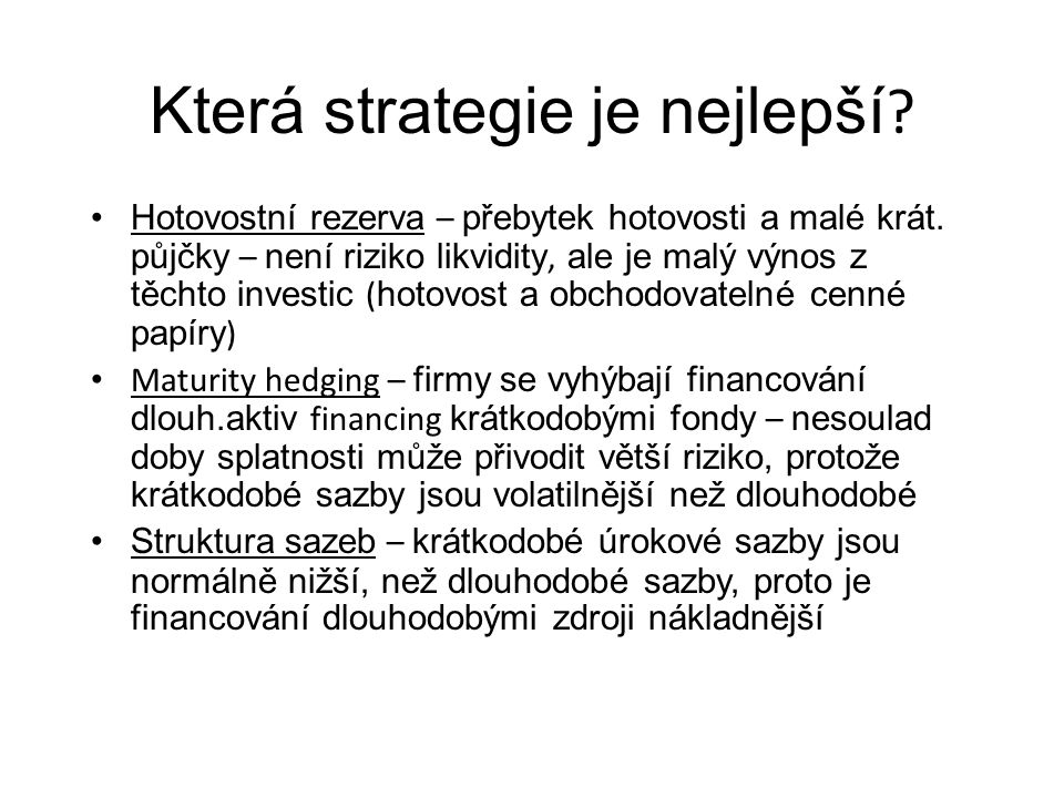Která strategie je nejlepší