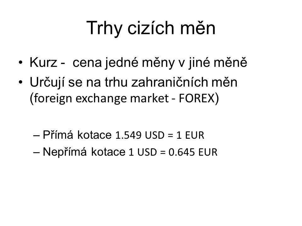 Trhy cizích měn Kurz - cena jedné měny v jiné měně