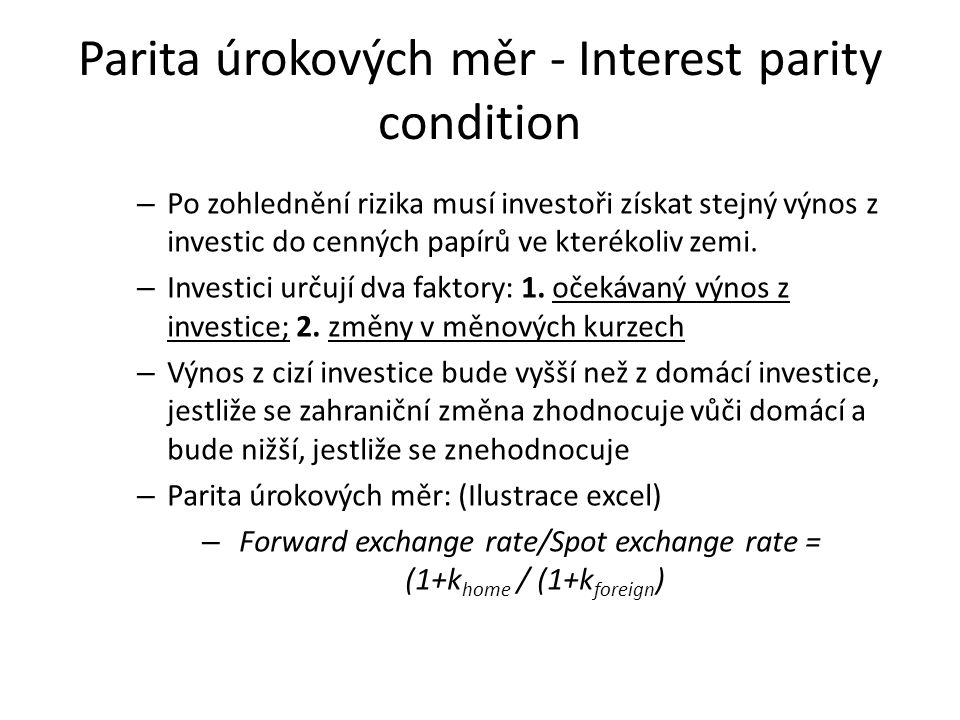 Parita úrokových měr - Interest parity condition