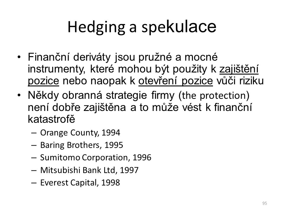 Hedging a spekulace