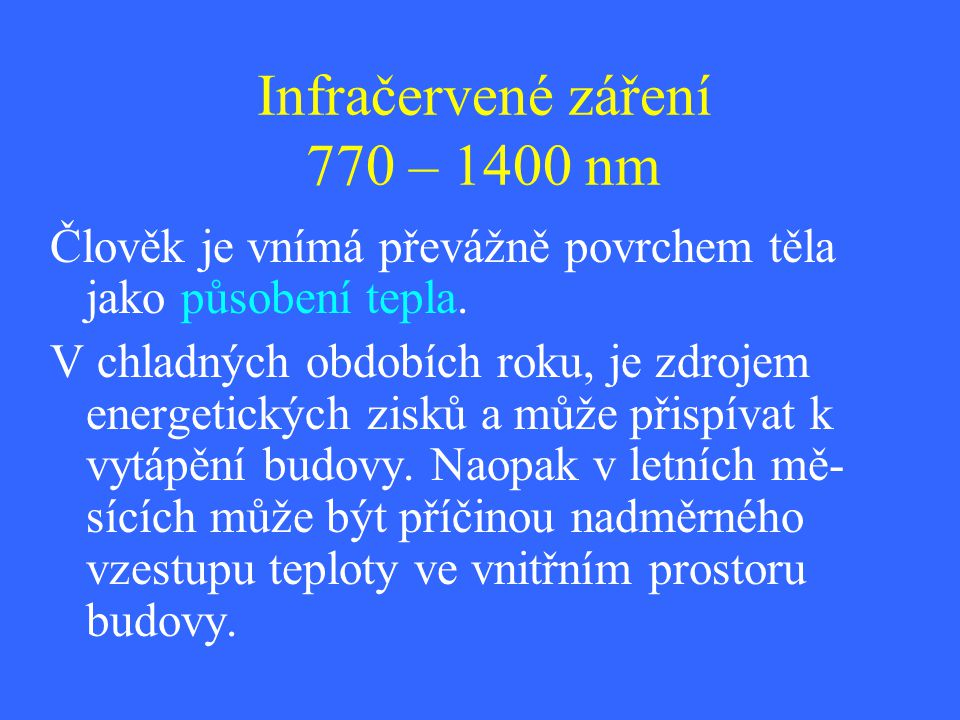 Infračervené záření 770 – 1400 nm