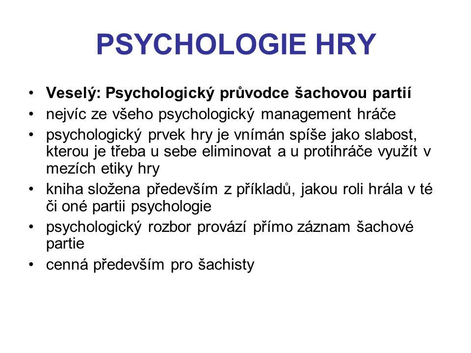 PSYCHOLOGIE HRY Veselý: Psychologický průvodce šachovou partií