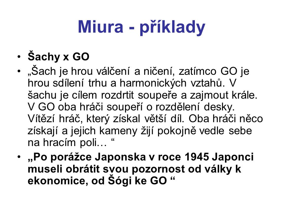 Miura - příklady Šachy x GO