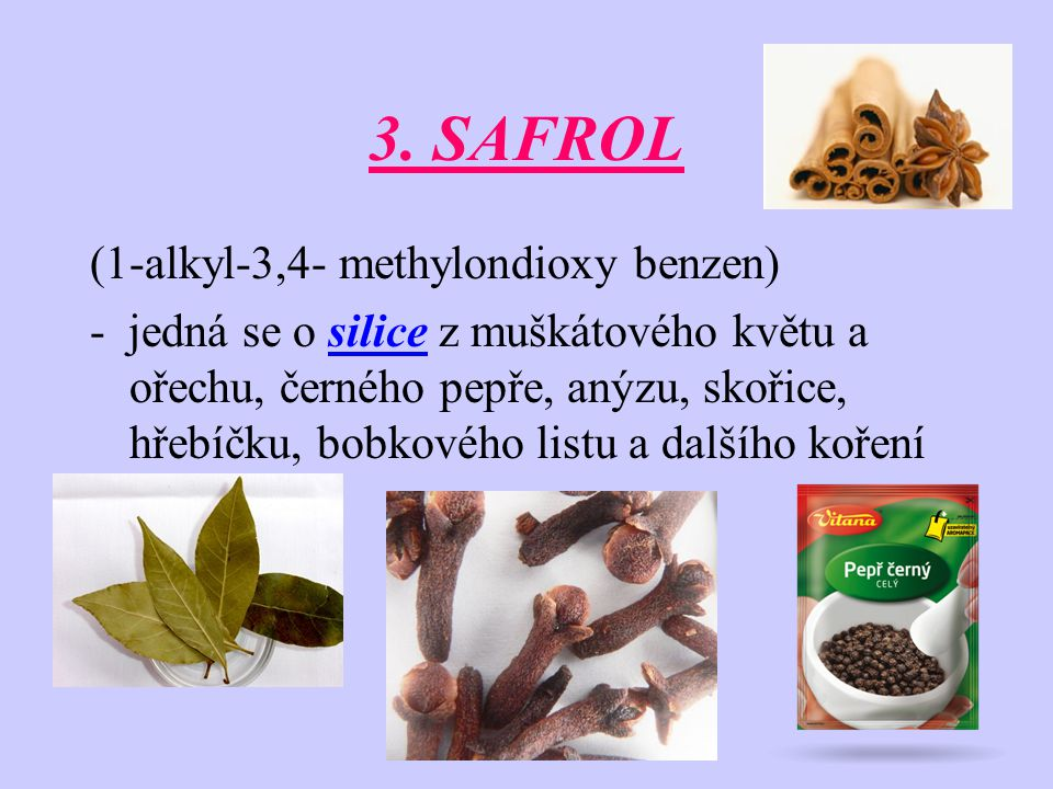 3. SAFROL (1-alkyl-3,4- methylondioxy benzen)