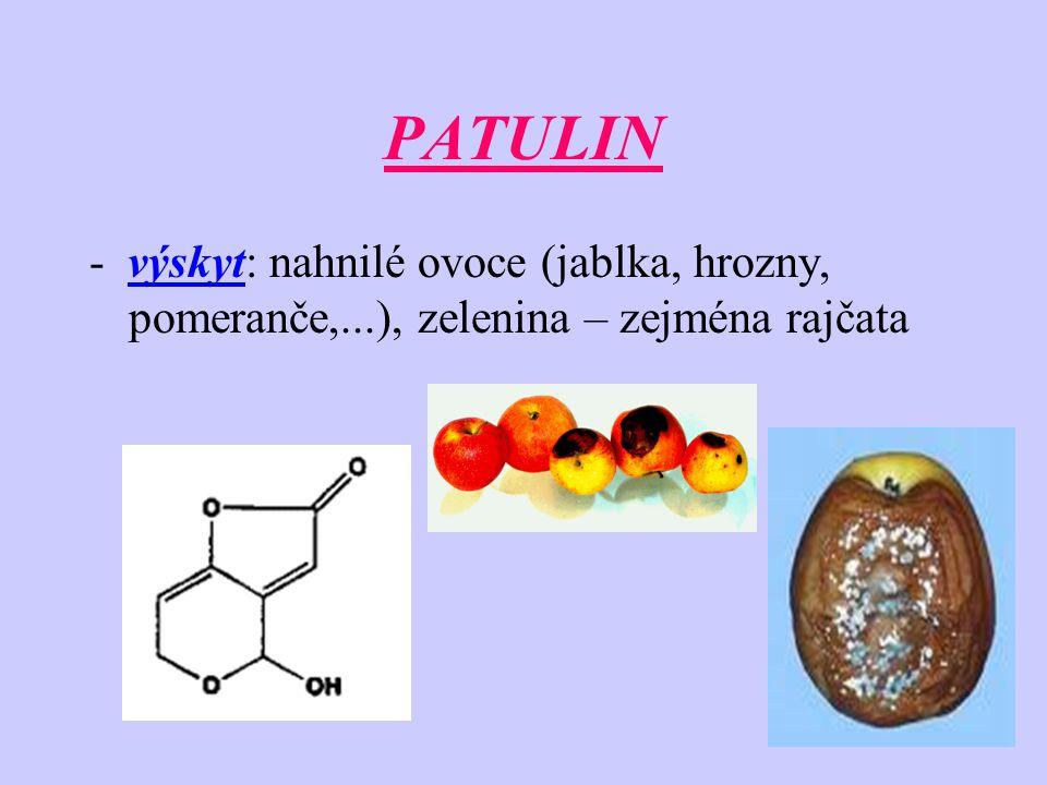 PATULIN - výskyt: nahnilé ovoce (jablka, hrozny, pomeranče,...), zelenina – zejména rajčata