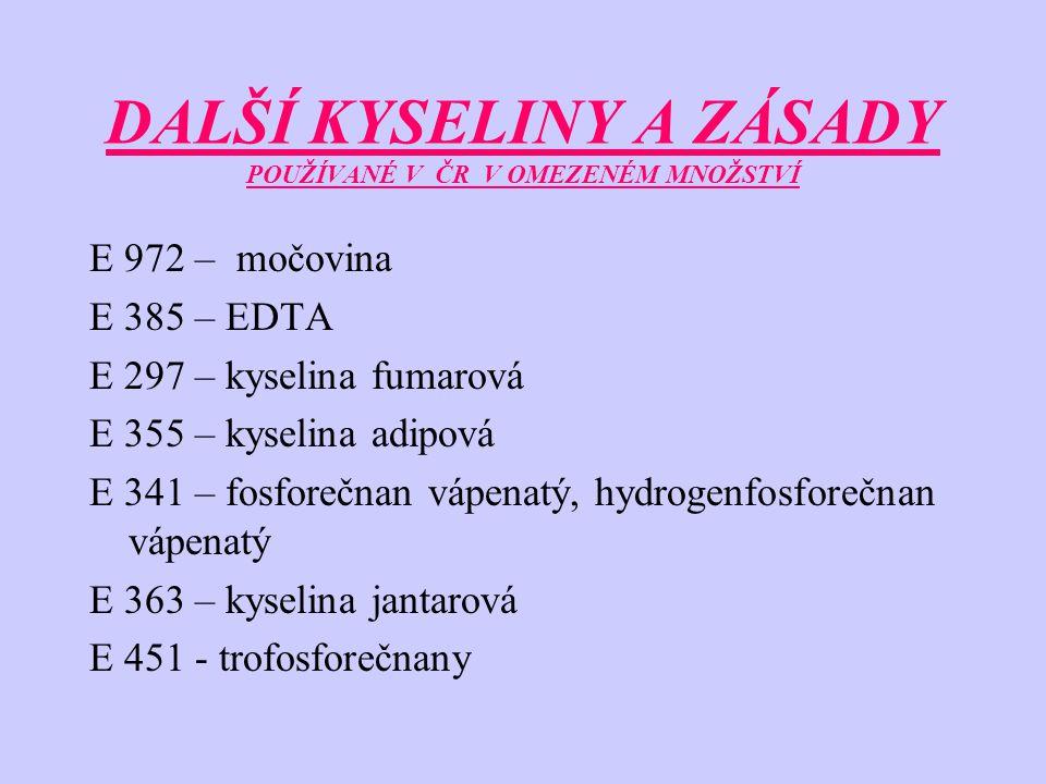 DALŠÍ KYSELINY A ZÁSADY POUŽÍVANÉ V ČR V OMEZENÉM MNOŽSTVÍ