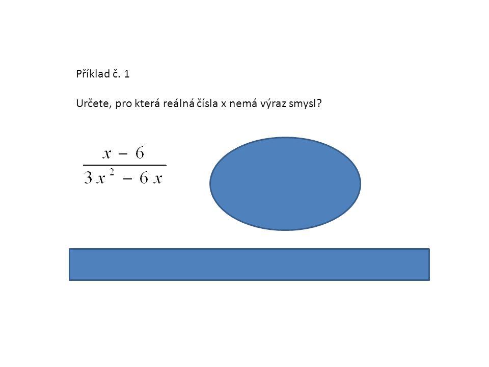 Výraz nemá smysl pro x = 0 nebo x = 2