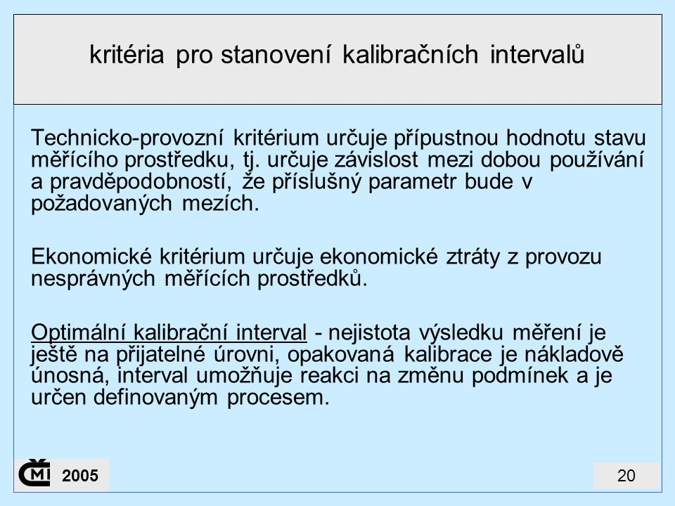 kritéria pro stanovení kalibračních intervalů
