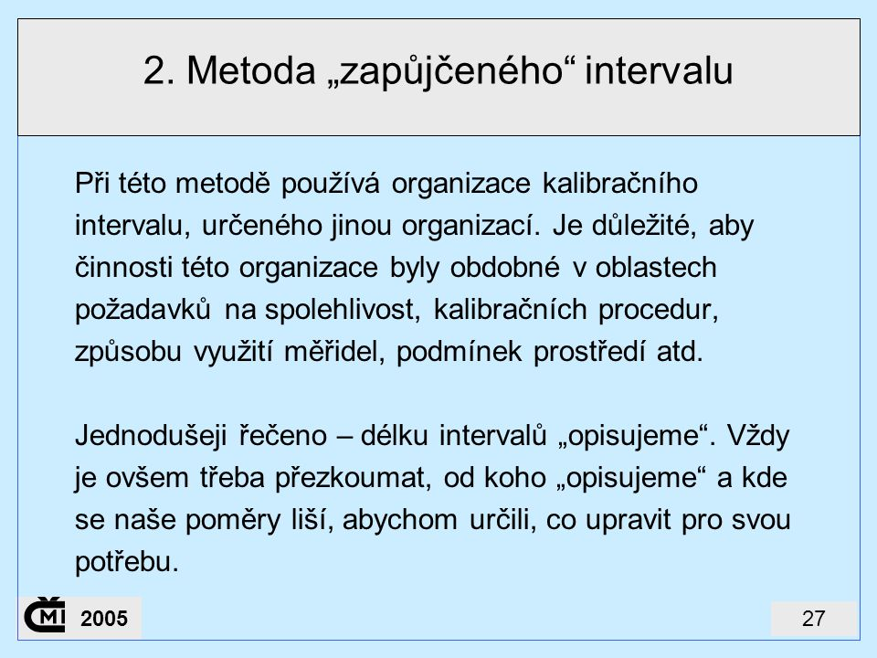 "2. Metoda ""zapůjčeného intervalu"