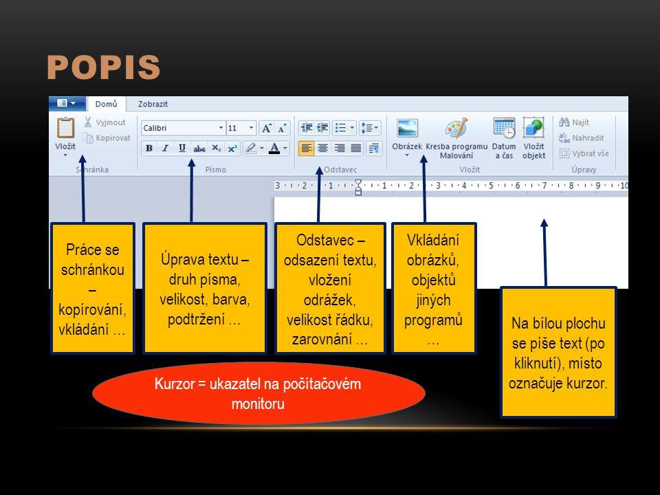 Popis Práce se schránkou – kopírování, vkládání …