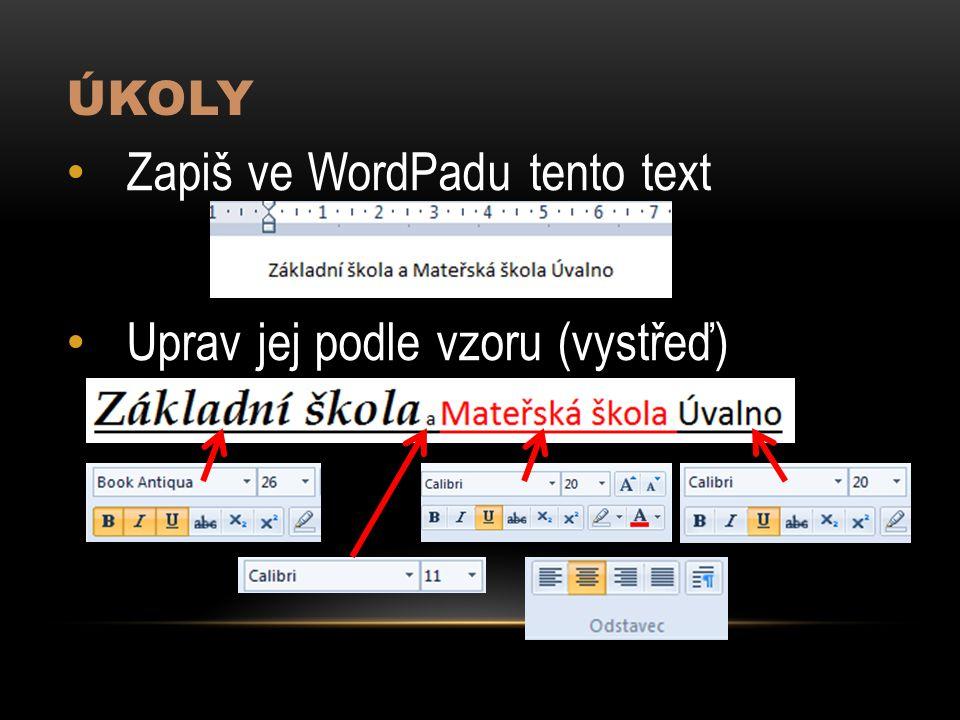 Zapiš ve WordPadu tento text Uprav jej podle vzoru (vystřeď)