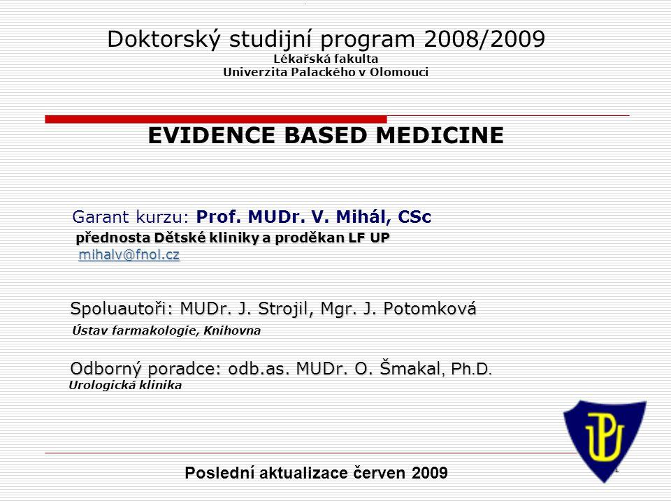 Univerzita Palackého v Olomouci EVIDENCE BASED MEDICINE