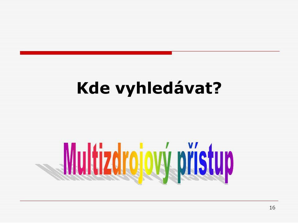 Multizdrojový přístup