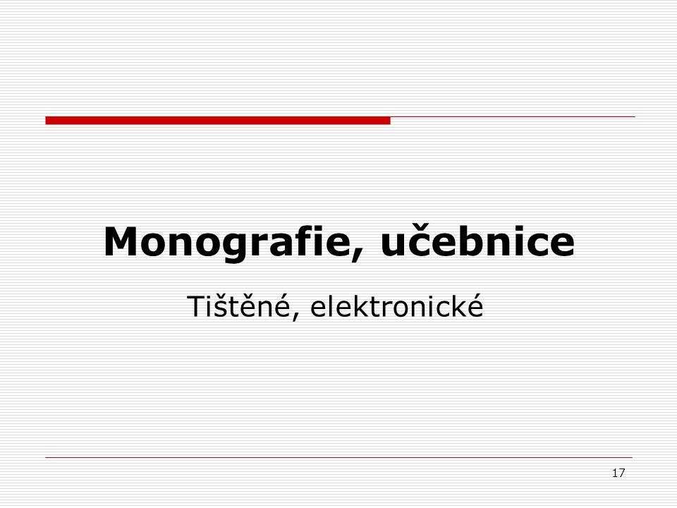 Monografie, učebnice Tištěné, elektronické
