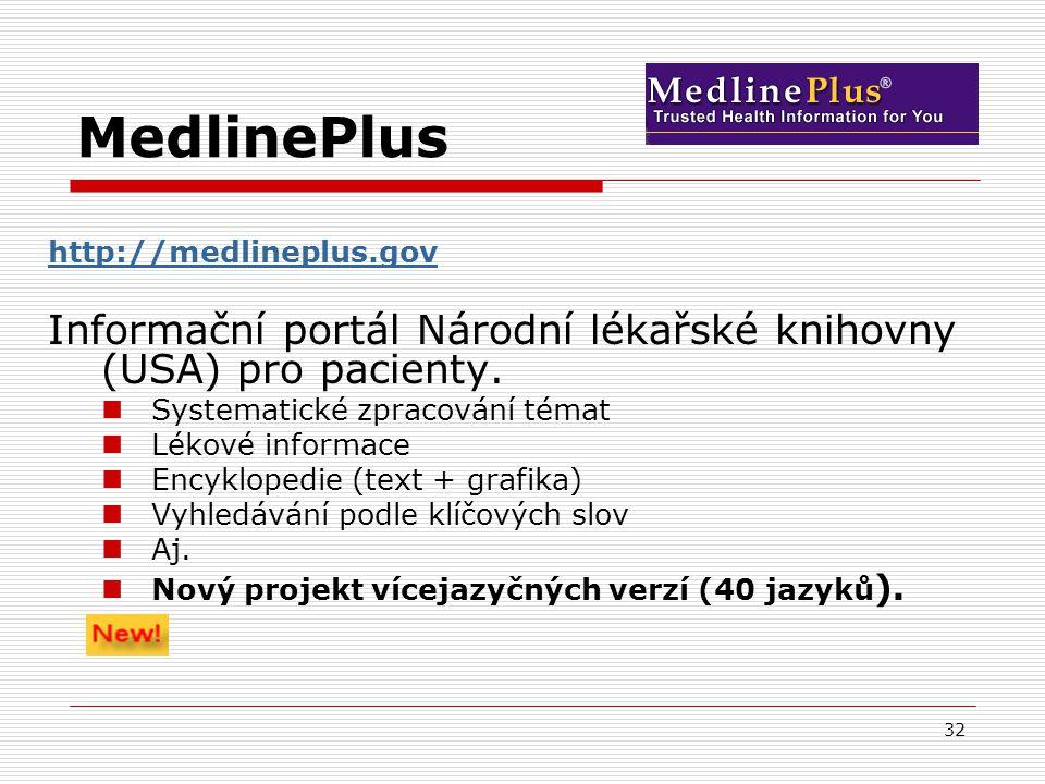 MedlinePlus http://medlineplus.gov. Informační portál Národní lékařské knihovny (USA) pro pacienty.