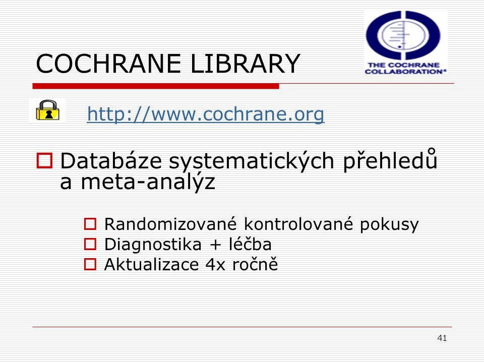 COCHRANE LIBRARY Databáze systematických přehledů a meta-analýz