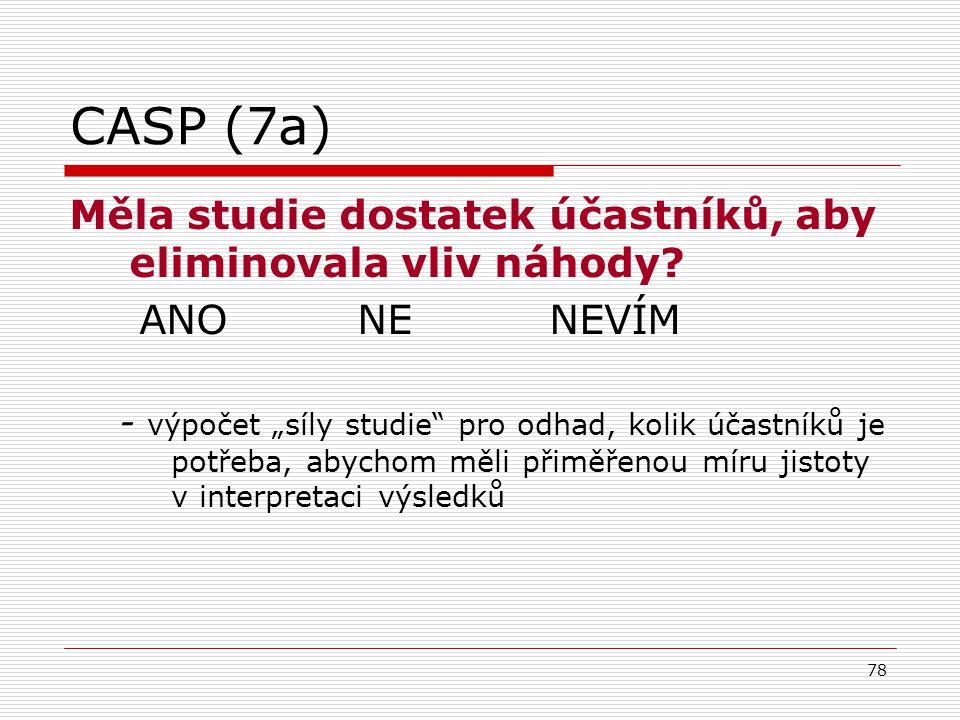 CASP (7a) Měla studie dostatek účastníků, aby eliminovala vliv náhody